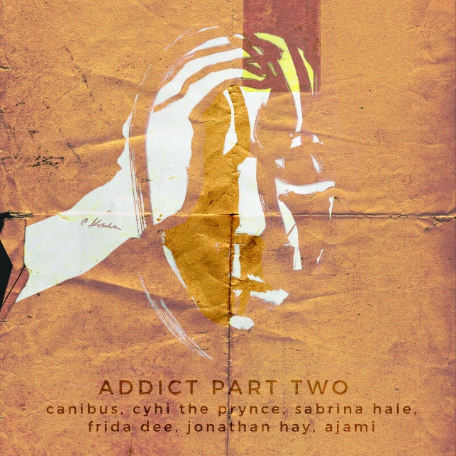 Addict Part Two ft. Cyhi The Prynce (artwork by Sabrina Hale)